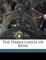The Harsa-carita Of Bana