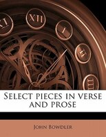 Select Pieces In Verse And Prose