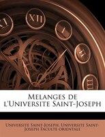 Melanges De L'universite Saint-joseph