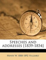 Speeches And Addresses [1839-1854]