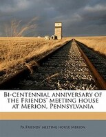 Bi-centennial Anniversary Of The Friends' Meeting House At Merion, Pennsylvania