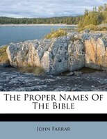 The Proper Names Of The Bible