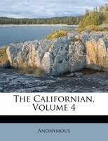 The Californian, Volume 4