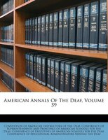 American Annals Of The Deaf, Volume 59