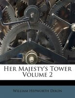Her Majesty's Tower Volume 2