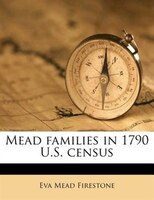 Mead Families In 1790 U.s. Census
