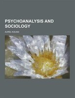 Psychoanalysis and Sociology