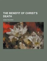 The Benefit of Christ's Death