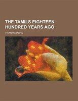 The Tamils Eighteen Hundred Years Ago