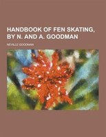 Handbook of Fen Skating, by N. and A. Goodman