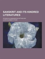 Sanskrit and Its Kindred Literatures; Studies in Comparative Mythology