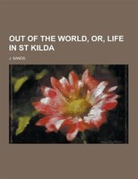 Out of the World, Or, Life in St Kilda