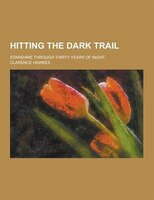 Hitting the Dark Trail; Starshine Through Thirty Years of Night