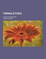 Twinkletoes; A Tale of Limehouse