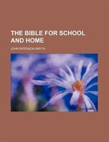 The Bible for School and Home