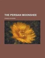 The Persian Moonshee