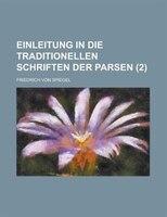 Einleitung in die traditionellen Schriften der Parsen (2 )