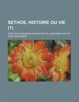 Sethos, Histoire Ou Vie; Tiree Des Monumens Anecdotes De L'ancienne Egypte (1 )