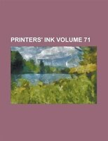 Printers' Ink Volume 71