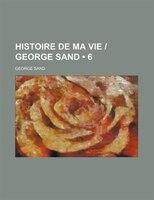 Histoire de Ma Vie  George Sand (6 )