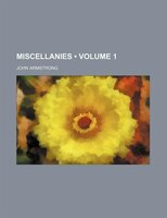 Miscellanies (volume 1 )