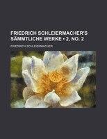 Friedrich Schleiermacher's Sammtliche Werke (2, No. 2)