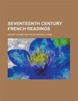 Seventeenth century French readings - Albert Schinz