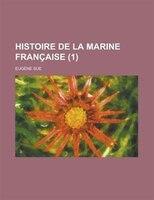 Histoire de La Marine Francaise (1 )