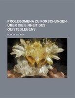 Prolegomena Zu Forschungen Über Die Einheit Des Geisteslebens
