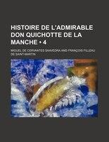 Histoire De L'admirable Don Quichotte De La Manche (4 )