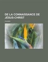 De La Connaissance De J Sus-christ