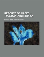 Reports Of Cases 1754-1845 (volume 5-6)