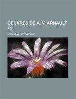 Oeuvres de A. V. Arnault (2)
