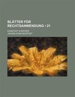 Blatter Fur Rechtsanwendung; Zunachst in Bayern (21 )