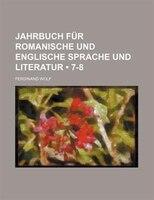 Jahrbuch Fur Romanische Und Englische Sprache Und Literatur (7-8) - Ferdinand Joseph Wolf
