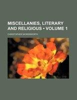Miscellanies, Literary and Religious (Volume 1)