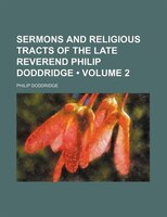 Sermons and Religious Tracts of the Late Reverend Philip Doddridge (Volume 2)