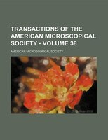Transactions of the American Microscopical Society (Volume 38)