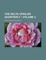 The Delta Upsilon Quarterly (Volume 2 )