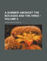 A Summer Amongst The Bocages And The Vines (volume 2)