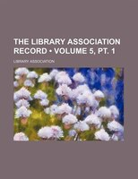 The Library Association Record (Volume 5, pt. 1)