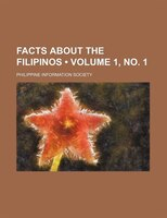 Facts About the Filipinos (Volume 1, no. 1)