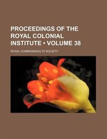 Proceedings of the Royal Colonial Institute (Volume 38)