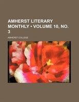 Amherst Literary Monthly (Volume 10, no. 3 )