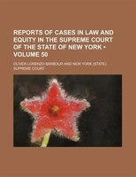 Reports of Cases in Law and Equity in the Supreme Court of the State of New York (Volume 50 )