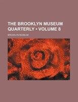 The Brooklyn Museum quarterly (Volume 8 )