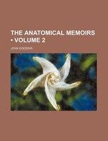 Anatomical memoirs Volume 2