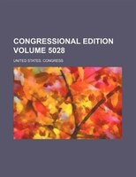 Congressional edition Volume 5028