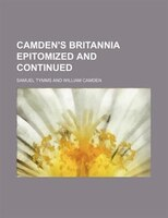 Camden's Britannia epitomized and continued