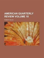 American quarterly review Volume 10
